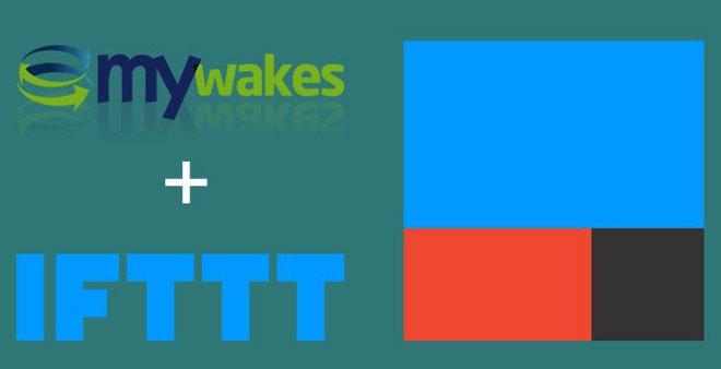 MyWakes + IFTTT